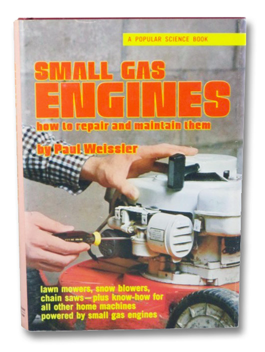 Small Gas Engines: How to Repair and Maintain Them, Weissler, Paul