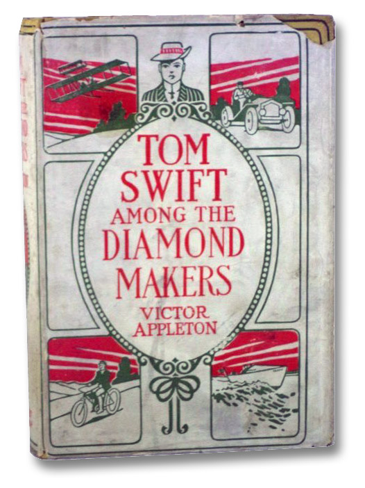 Tom Swift Among the Diamond Makers, or, The Secret of Phantom Mountain (Tom Swift Series Book 7), Appleton, Victor