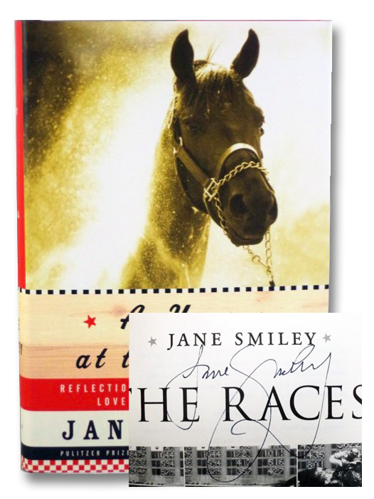 A Year at the Races: Reflections on Horses, Humans, Love, Money, and Luck, Smiley, Jane