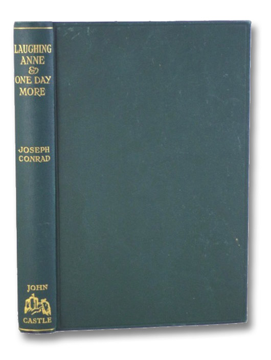 Laughing Anne & One Day More: Two Plays, Conrad, Joseph; Galsworthy, John