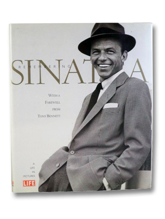 Remembering Sinatra: A Life in Pictures, Sullivan, Robert; The Editors of LIFE; Bennett, Tony