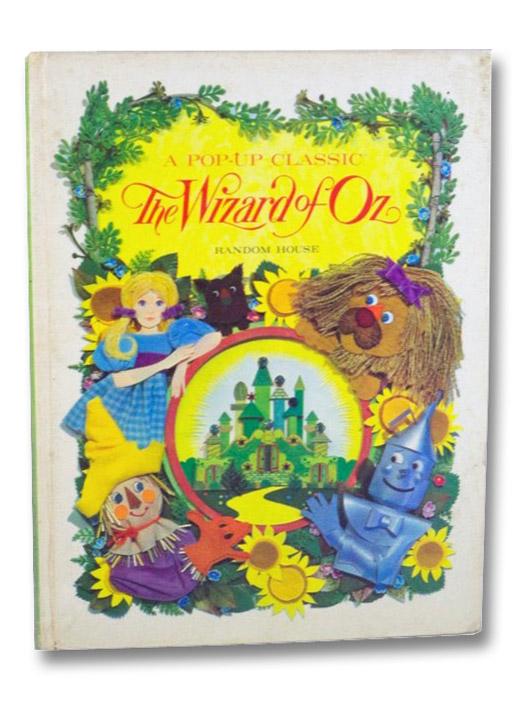 The Wizard of Oz (A Pop-Up Classic), Baum, L. Frank; Miller, Albert G.