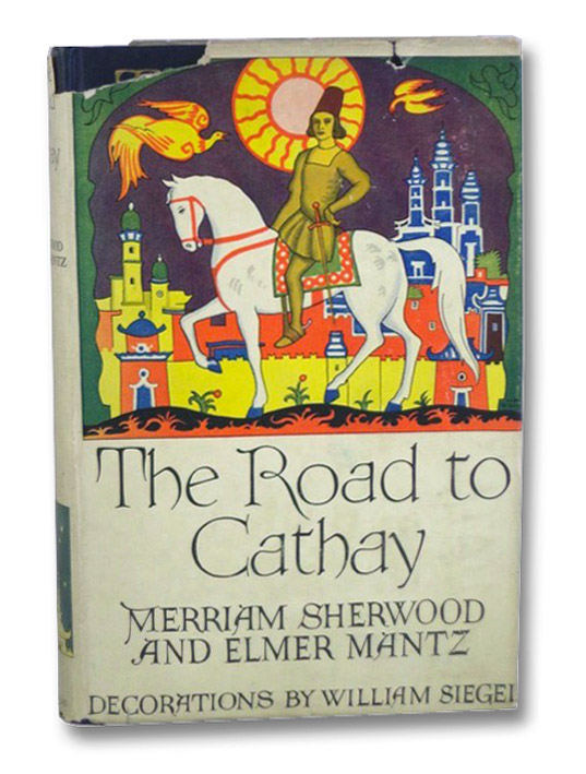 The Road to Cathay, Sherwood, Merriam; Mantz, Elmer