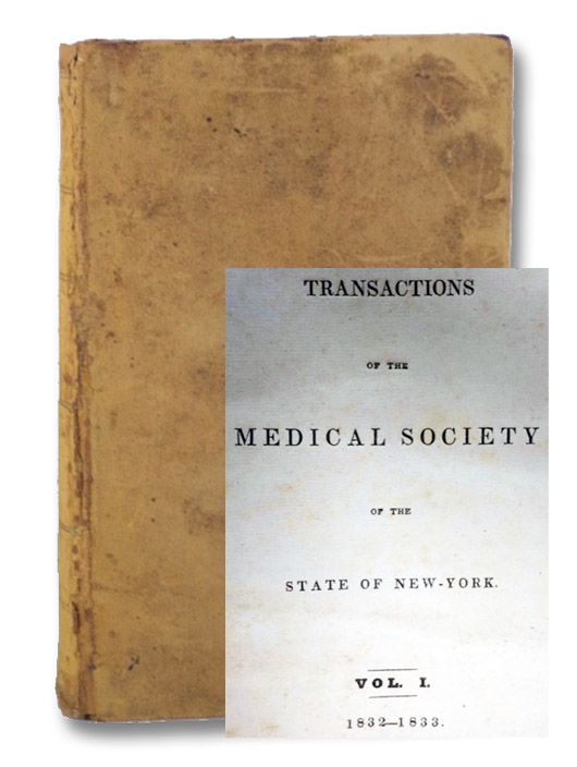 Transactions of the Medical Society of the State of New York, Vol. 1, 1832-1833, Medical Society of the State of New York