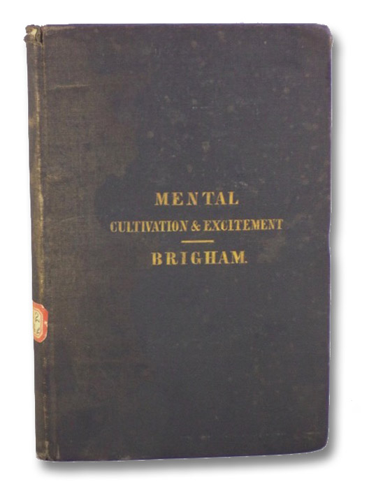 Remarks on the Influence of Mental Cultivation and Mental Excitement upon Health, Brigham, Amariah