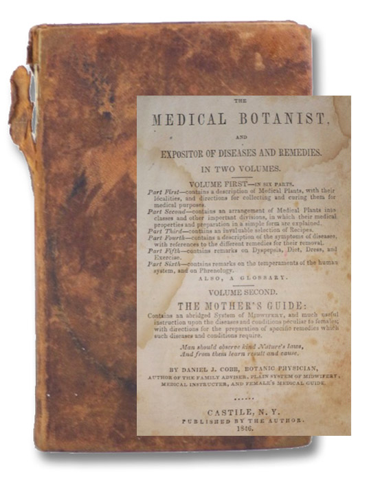 The Medical Botanist, and Expositor of Diseases and Remedies. Volume First - in Six Parts., Cobb, Daniel J.