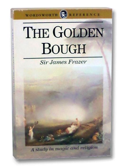 The Golden Bough, Frazer, Sir James