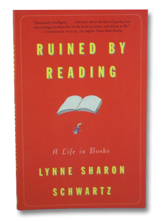 Ruined by Reading: A Life in Books, Schwartz, Lynne Sharon