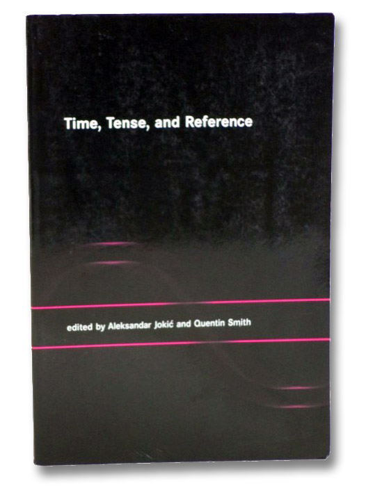 Time, Tense, and Reference, Jokic, Aleksandar; Smith, Quentin