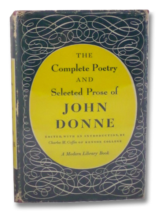The Complete Poetry and Selected Prose of John Donne (The Modern Library of the World's Best Books ML 12), Donne, John; Coffin, Charles M.