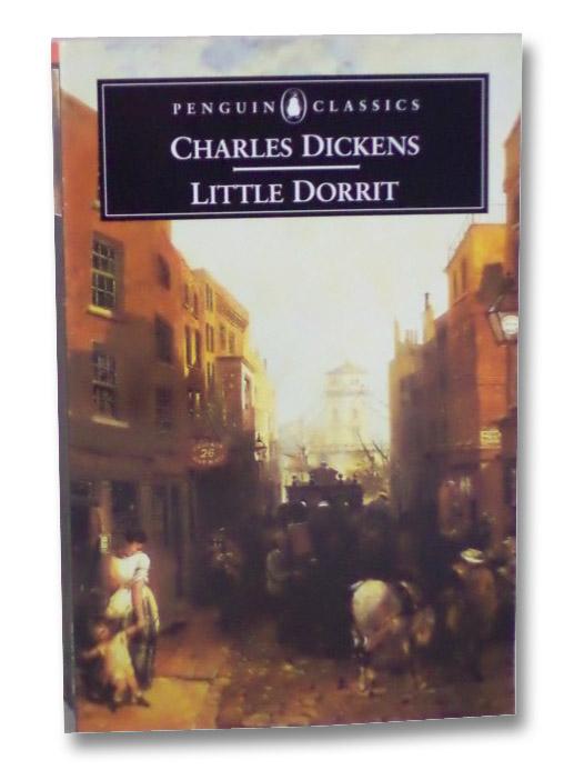Little Dorrit (Penguin Classics), Dickens, Charles; Wall, Stephen; Small, Helen