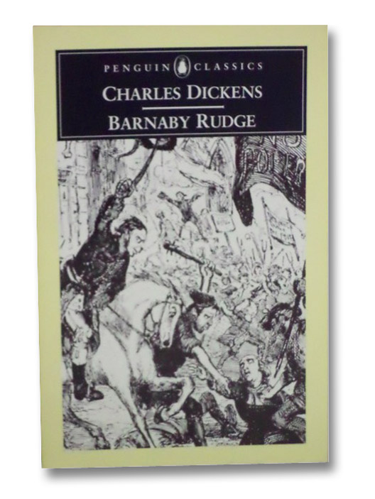 Barnaby Rudge: A Tale of the Riots of 'Eighty (Penguin Classics), Dickens, Charles; Spence, Gordon