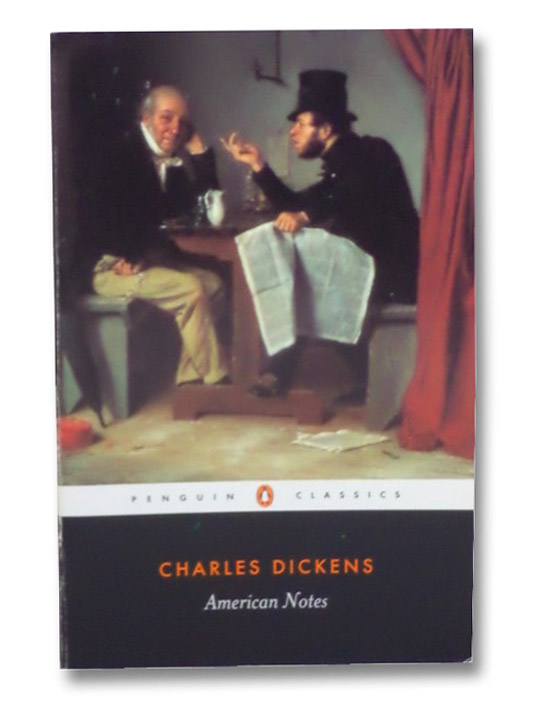 American Notes for General Circulation (Penguin Classics), Dickens, Charles; Ingham, Patricia