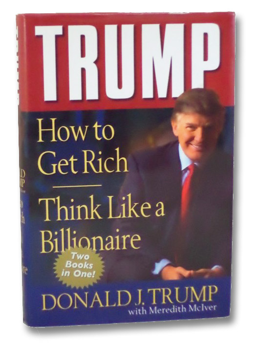 How to Get Rich [with] Think Like a Billionaire, Trump, Donald; McIver, Meredith