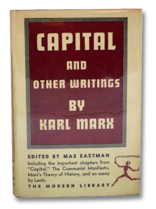 Capital, The Communist Manifesto, and Other Writings (The Modern Library of the World's Best Books, ML 202), Marx, Karl; Eastman, Max; Lenin, V.I. [Vladimir]