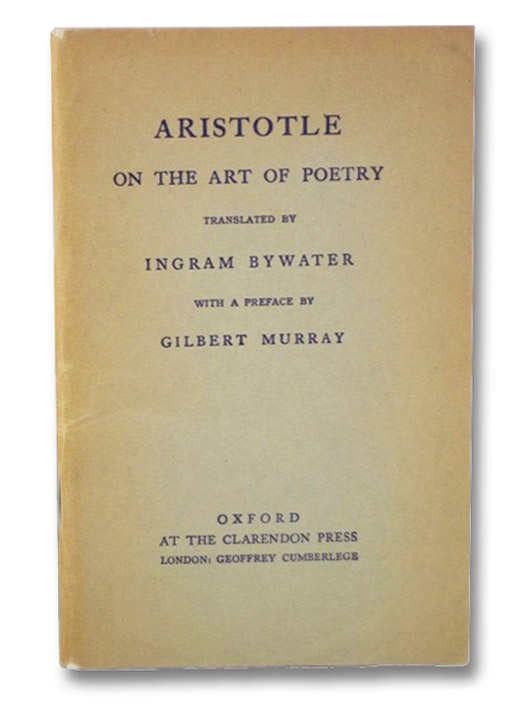 Aristotle on the Art of Poetry, Aristotle; Bywater, Ingram (Translator); Murray, Gilbert (Preface)