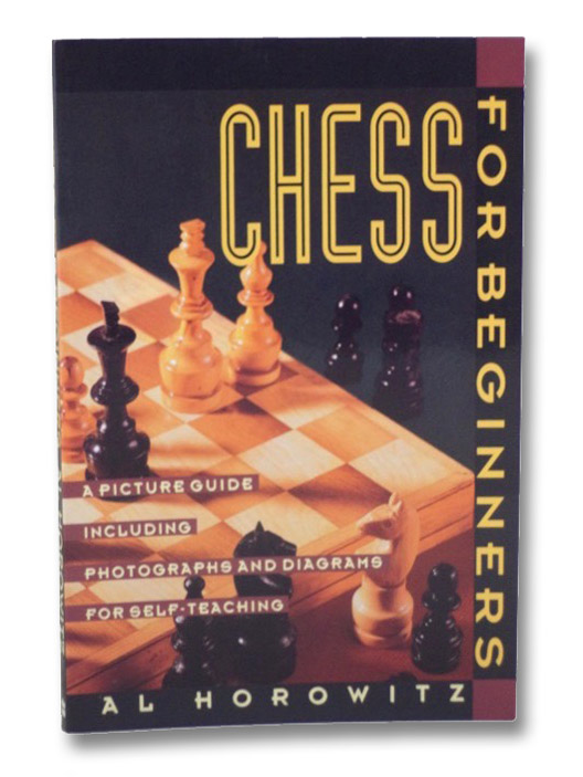 Chess for Beginners: A Picture Guide, Horowitz, Al
