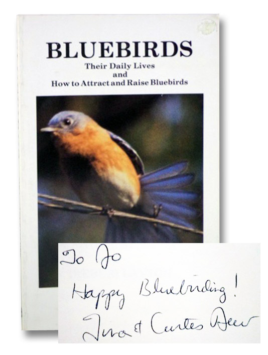 Bluebirds: Their Daily Lives and How to Attract and Raise Bluebirds, Dew, Tina and Curtis; Layton, R.B. (Reber)