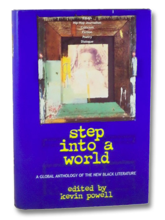 Step Into a World: A Global Anthology of the New Black Literature, Powell, Kevin (Editor)