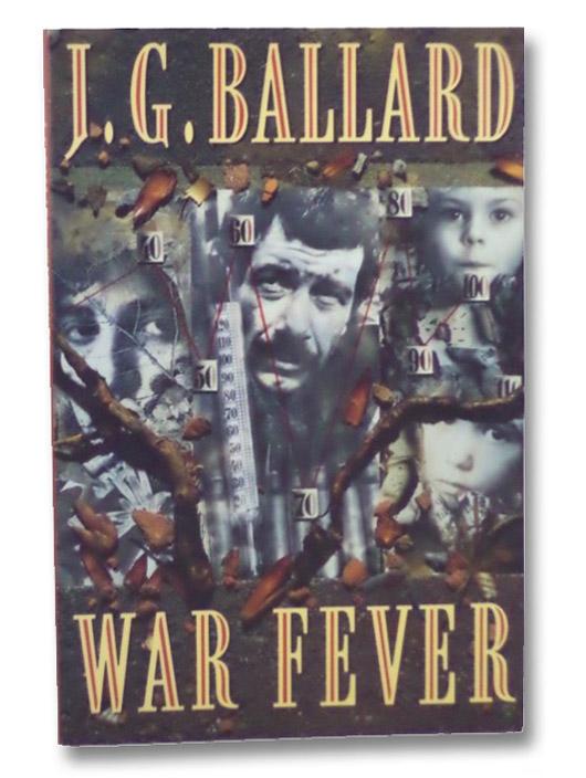 War Fever, Ballard, J.G.