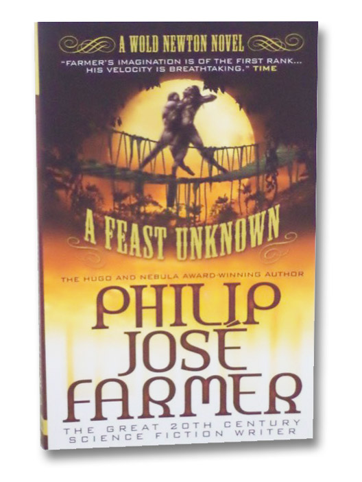 A Feast Unknown (A World Newton Novel), Farmer, Philip Jose