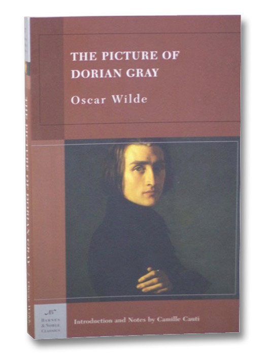 The Picture of Dorian Gray (Barnes & Noble Classics), Wilde, Oscar; Cauti, Camille (Introduction and Notes)