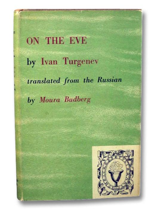 On the Eve, Turgenev, Ivan; Budberg, Moura (Translator)