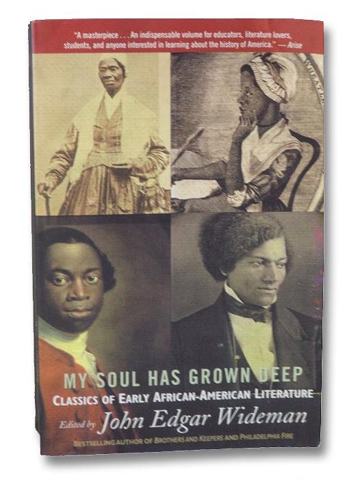 My Soul Has Grown Deep: Classics of Early African-American Literature, Wideman, John Edgar