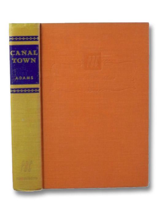Canal Town: A Novel, Adams, Samuel Hopkins