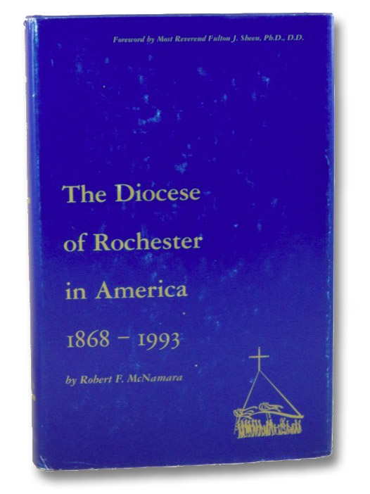 The Diocese of Rochester 1868-1993, McNamara, Robert F.; Sheen, Fulton J.