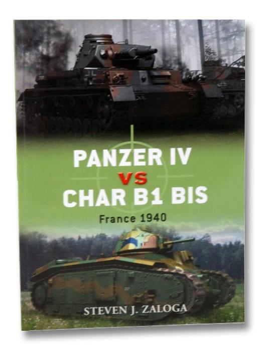 Panzer IV vs. Char B1 BIS: France 1940, Zaloga, Steven J.
