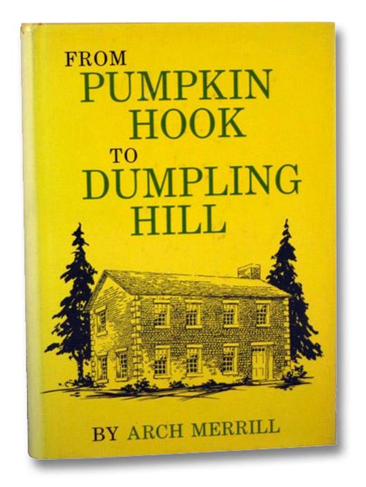 From Pumpkin Hook to Dumpling Hill, Merrill, Arch