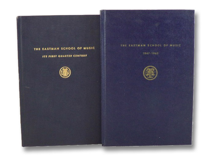 Eastman School of Music Two Volume Hardcover Set: Its First Quarter Century, 1931-1946 & The Eastman School of Music 1947-1962, Riker, Charles