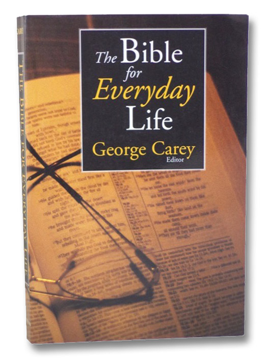 The Bible for Everyday Life, Carey, George