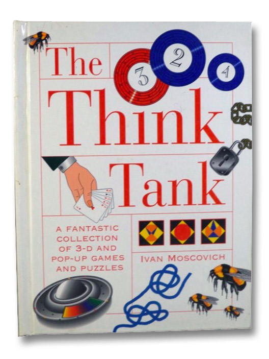 The Think Tank: A Fantastic Collection of 3-D and Pop-Up Games and Puzzles, Moscovich, Ivan