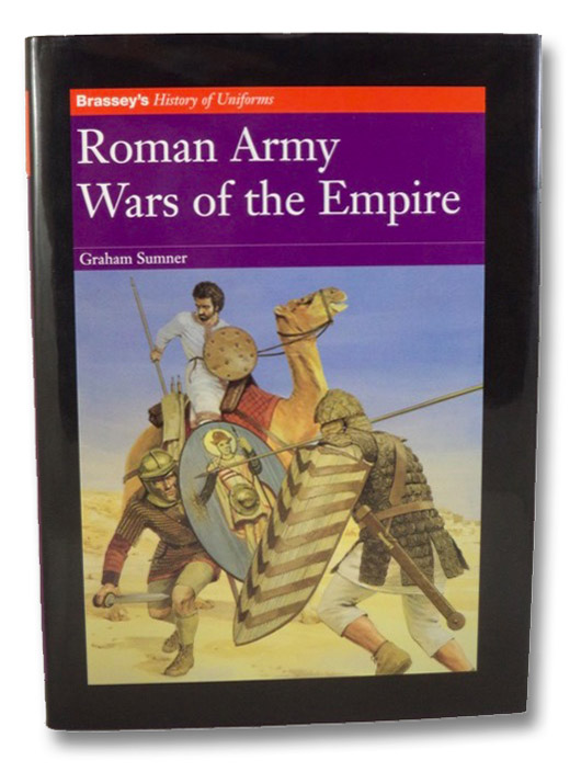 Roman Army: Wars of the Empire (Brassey's History of Uniforms), Sumner, Graham
