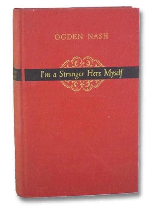 I'm a Stranger Here Myself, Nash, Ogden