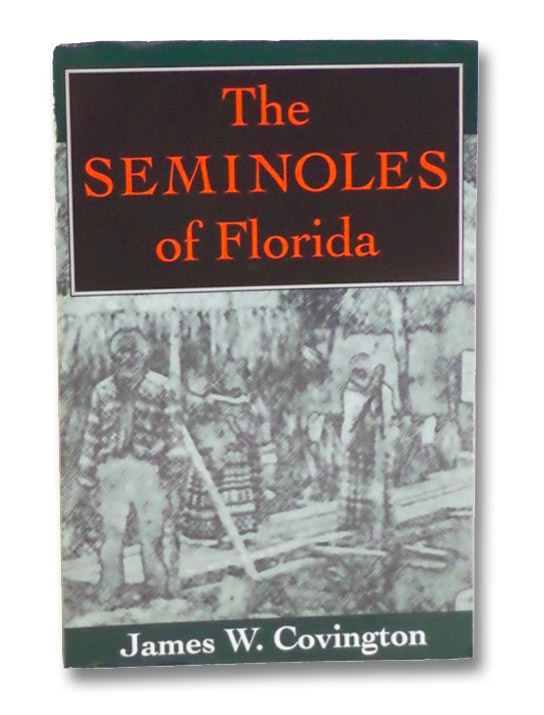 The Seminoles of Florida, Covington, James W. [Warren]