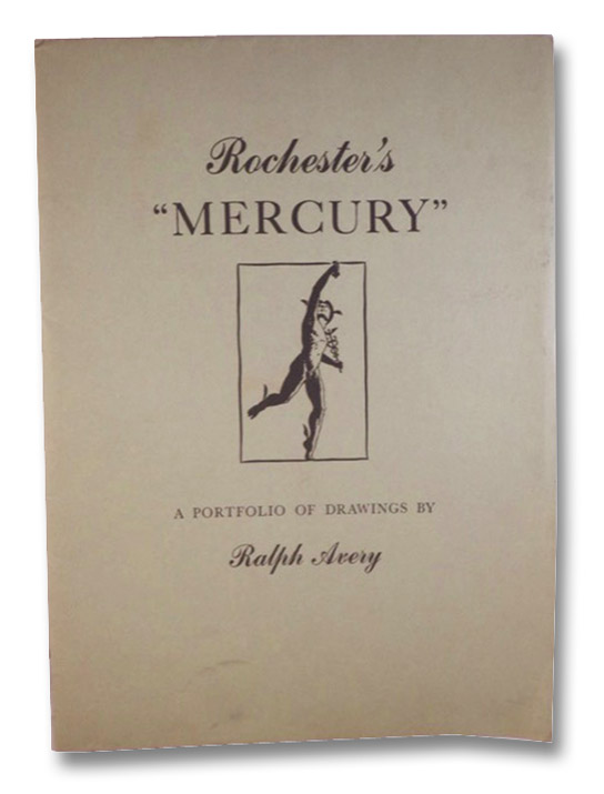 Rochester's 'Mercury': A Portfolio of Drawings by Ralph Avery, Avery, Ralph