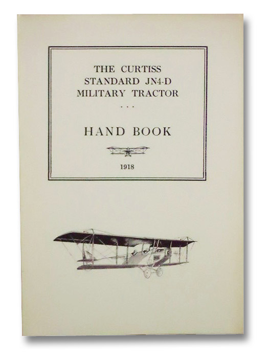 The Curtiss Standard JN4-D Military Tractor Handbook