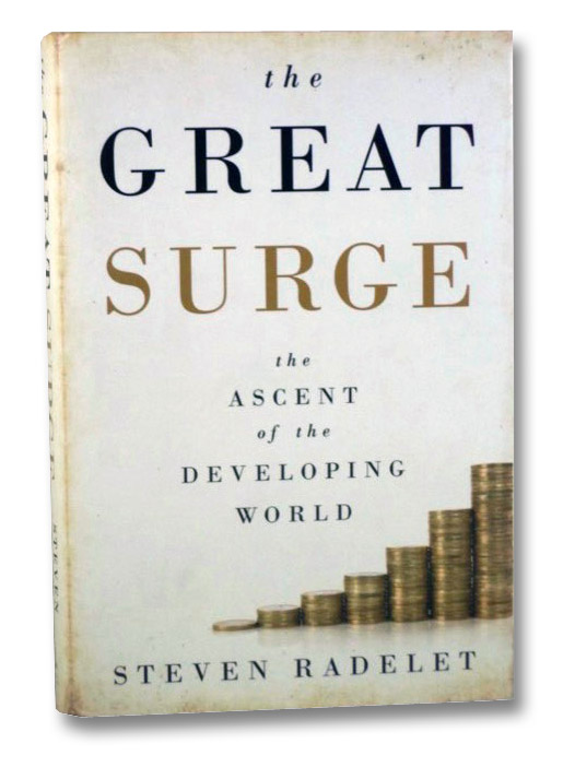 The Great Surge: The Ascent of the Developing World, Radelet, Steven
