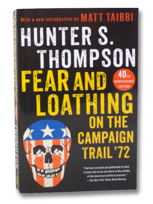 Fear and Loathing on the Campaign Trail '72, Thompson, Hunter S.; Taibbi, Matt