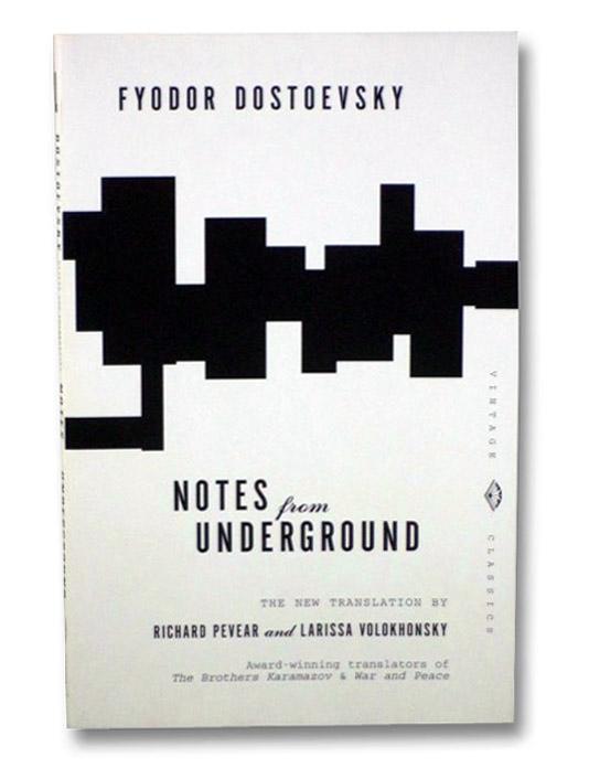 Notes from Underground (Vintage Classics), Dostoevsky, Fyodor; Pevear, Richard; Volokhonsky, Larissa