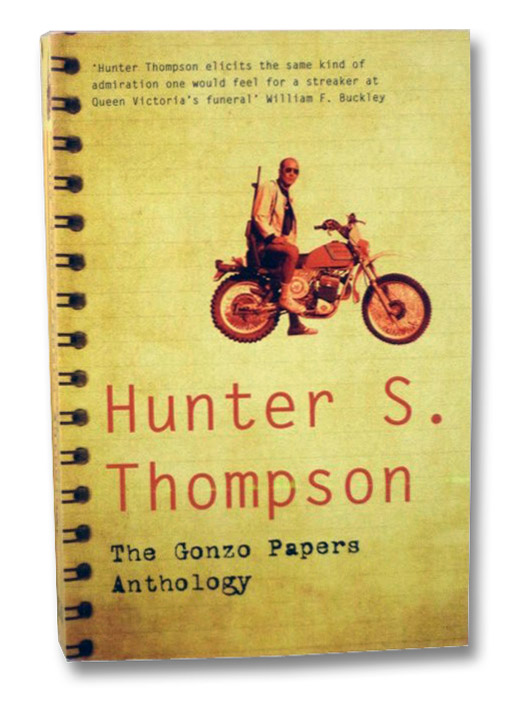 The Gonzo Papers Anthology: The Great Shark Hunt; Generation of Swine; Songs of the Doomed, Thompson, Hunter S.