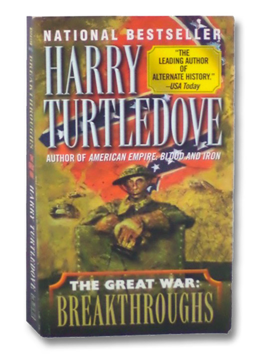 The Great War: Breakthroughs (The Great War, Book 3), Turtledove, Harry