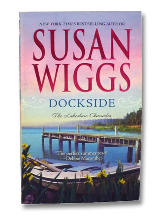 Dockside (Lakeshore Chronicles, Book 3), Wiggs, Susan
