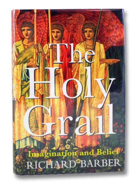 The Holy Grail: Imagination and Belief, Barber, Richard