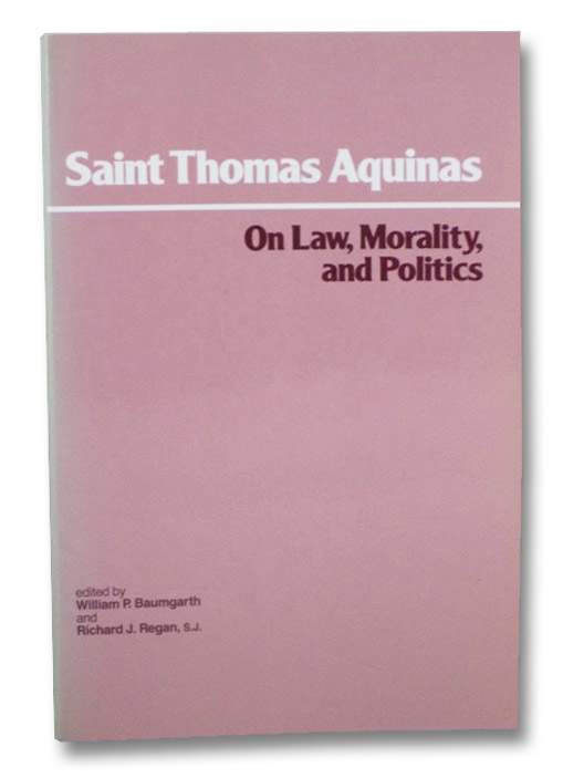 On Law, Morality, and Politics, Aquinas, St. Thomas