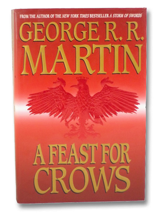 A Feast for Crows (A Song of Ice and Fire, Book 4), Martin, George R.R.