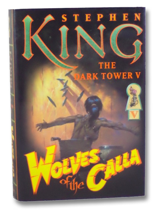 Wolves of the Calla (The Dark Tower V [5]), King, Stephen